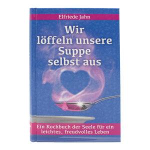 Efriede Jahn Wir löffeln unsere Suppe selbst aus Buch Cover